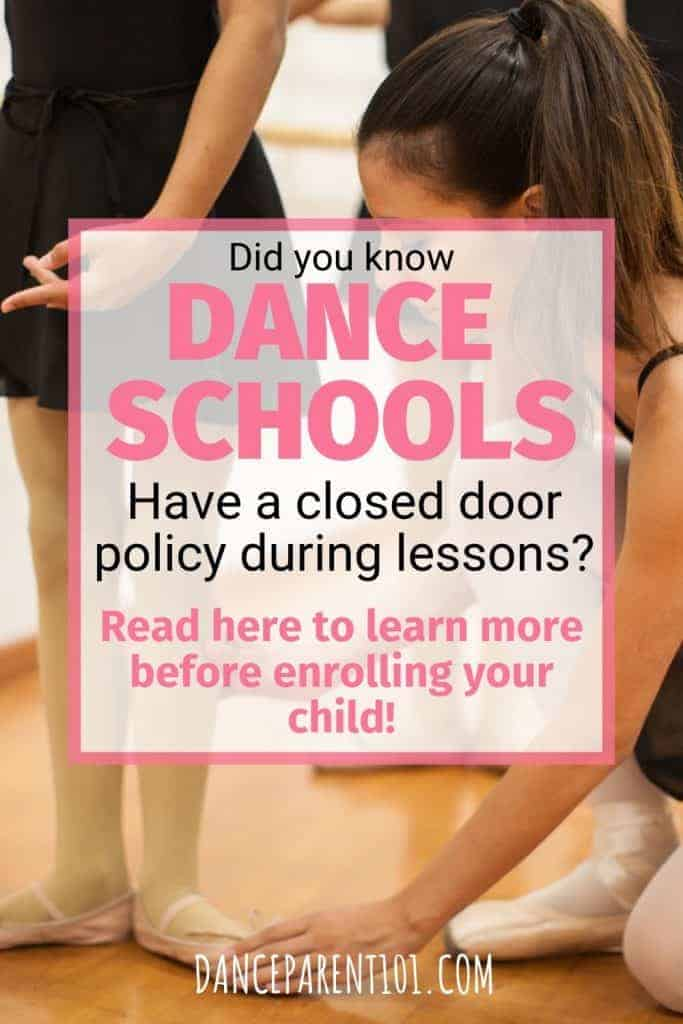 Did you know dance schools have a closed door policy during lesson! Read our article at Dance Parent 101 to learn more on how to choose the best dance school for your child! #parenting #dance #ballet #danceclass #balletclass