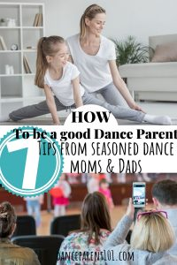 How to be a good dance parent: 7 tips from seasoned dance moms & dads. Real dance parents give their top tips and tricks that make them feel as though they are on top of the dance parenting game! #parenting #dance #ballet #balletclass