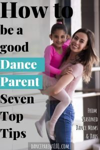 How to be a good dance parent: 7 tips from seasoned dance moms & dads. You don't have to be perfect, but when you feel like you are doing a good job, your kids can relax, you can relax and know you got this dance parenting gig down pact!#parenting #dance #ballet #balletclass