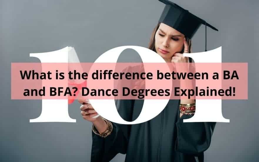 What is the difference between a BA and BFA? College Dance Degrees Explained!